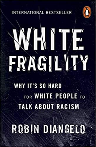 White Fragility: Why It's So Hard for White People to Talk About Racism  - Paperback
