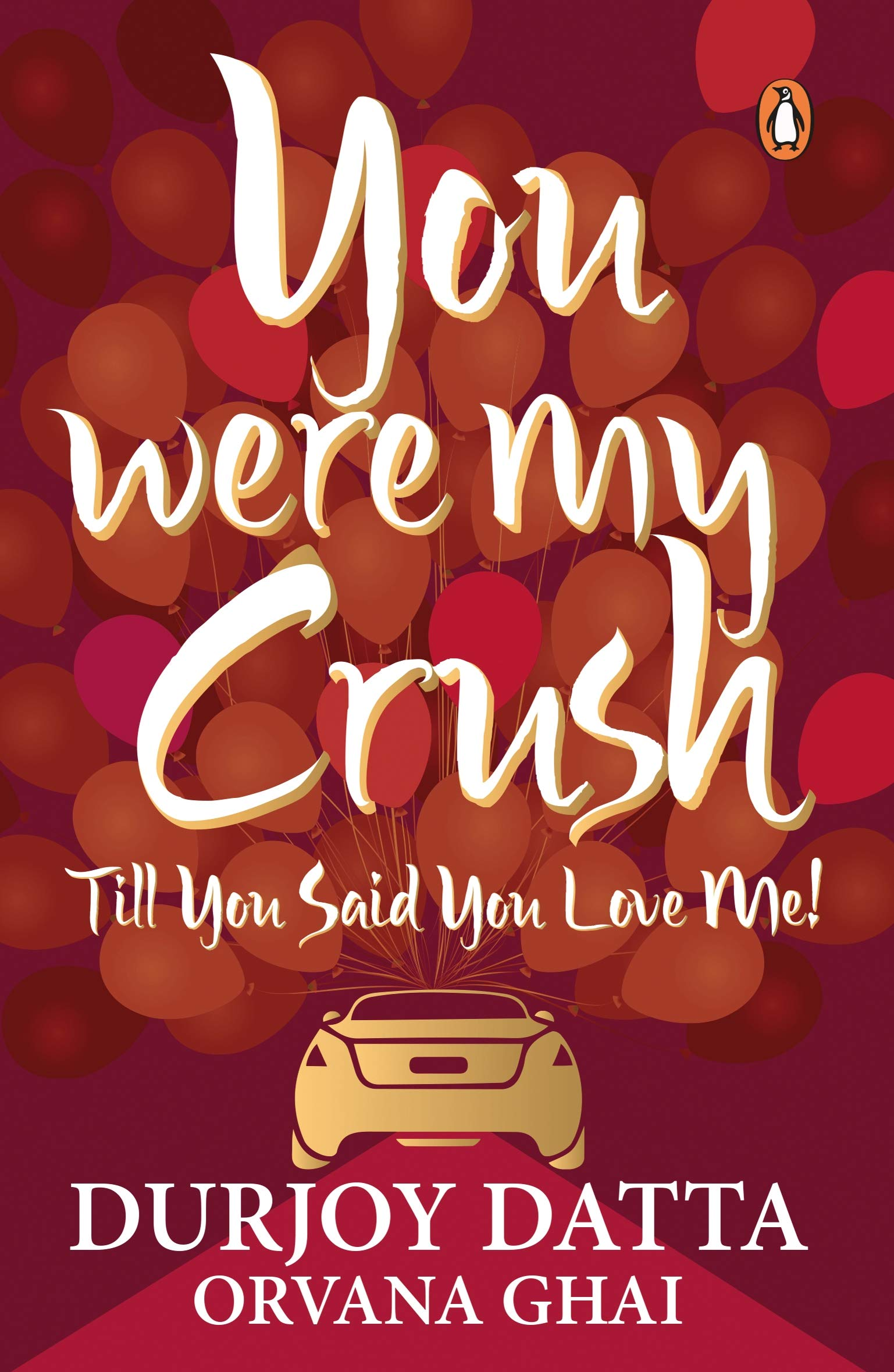 You Were My Crush .. Till You Said You Love Me !  - Paperback