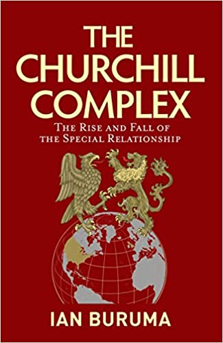 The Churchill Complex: The Rise and Fall of the Special Relationship - Hardcover