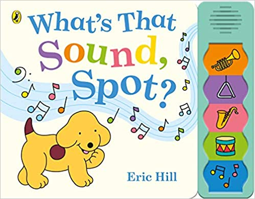 What's That Sound, Spot? Board book