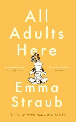 All Adults Here : A funny, uplifting and big-hearted novel about family - an instant New York Times bestseller - (TPB)