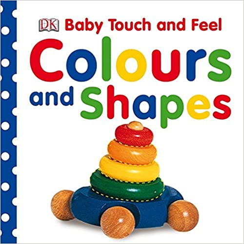 Baby Touch & Feel Colours and Shapes - (BB)