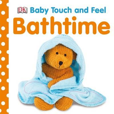 Baby Touch and Feel Bathtime - (BB)