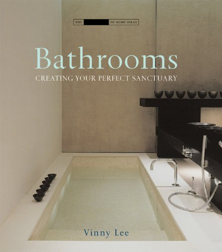 Bathrooms: Creating the Perfect Bathing Experience: Creating Your Perfect Sanctuary (Small Book of Home Ideas) - (HB)