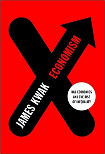 Economism: Bad Economics and the Rise of Inequality - (HB)