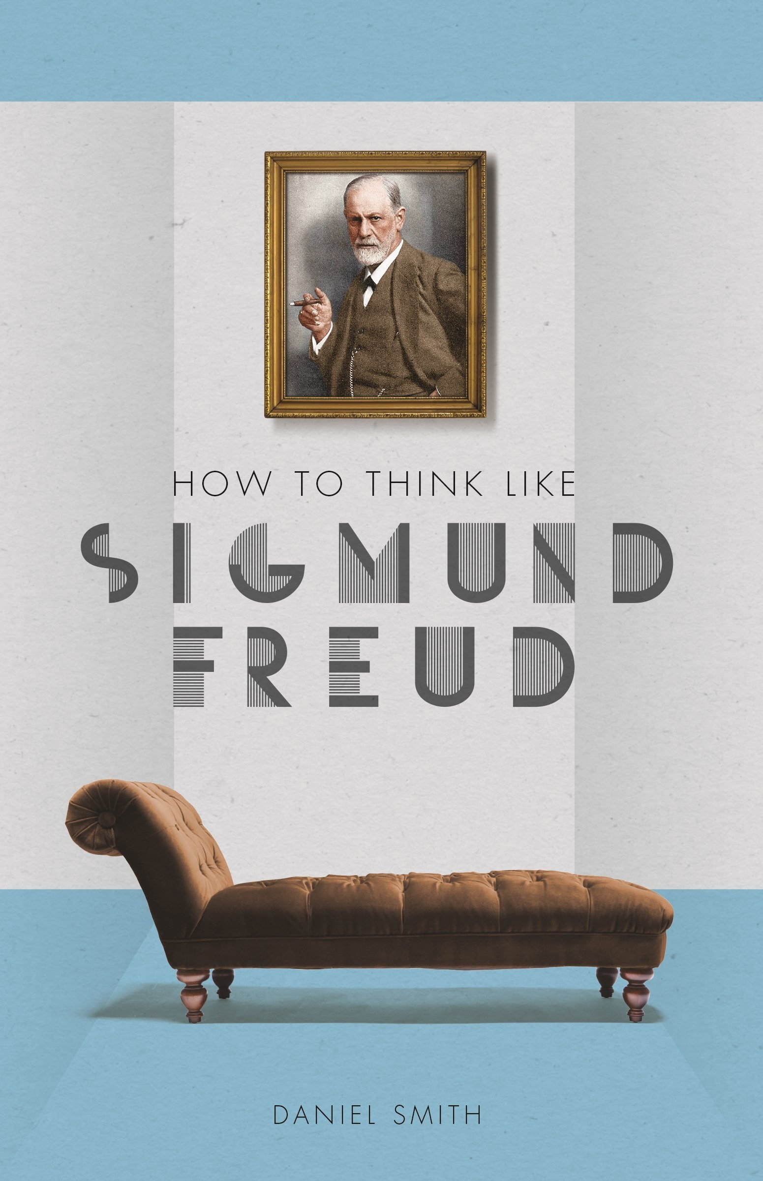 How to Think Like Sigmund Freud Paperback