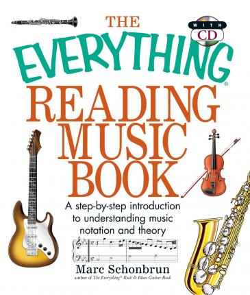 NR   -   The Everything Reading Music Book: A Step-By-Step Introduction To Understanding Music Notation And Theory (Everything (Music)) -  Paperback
