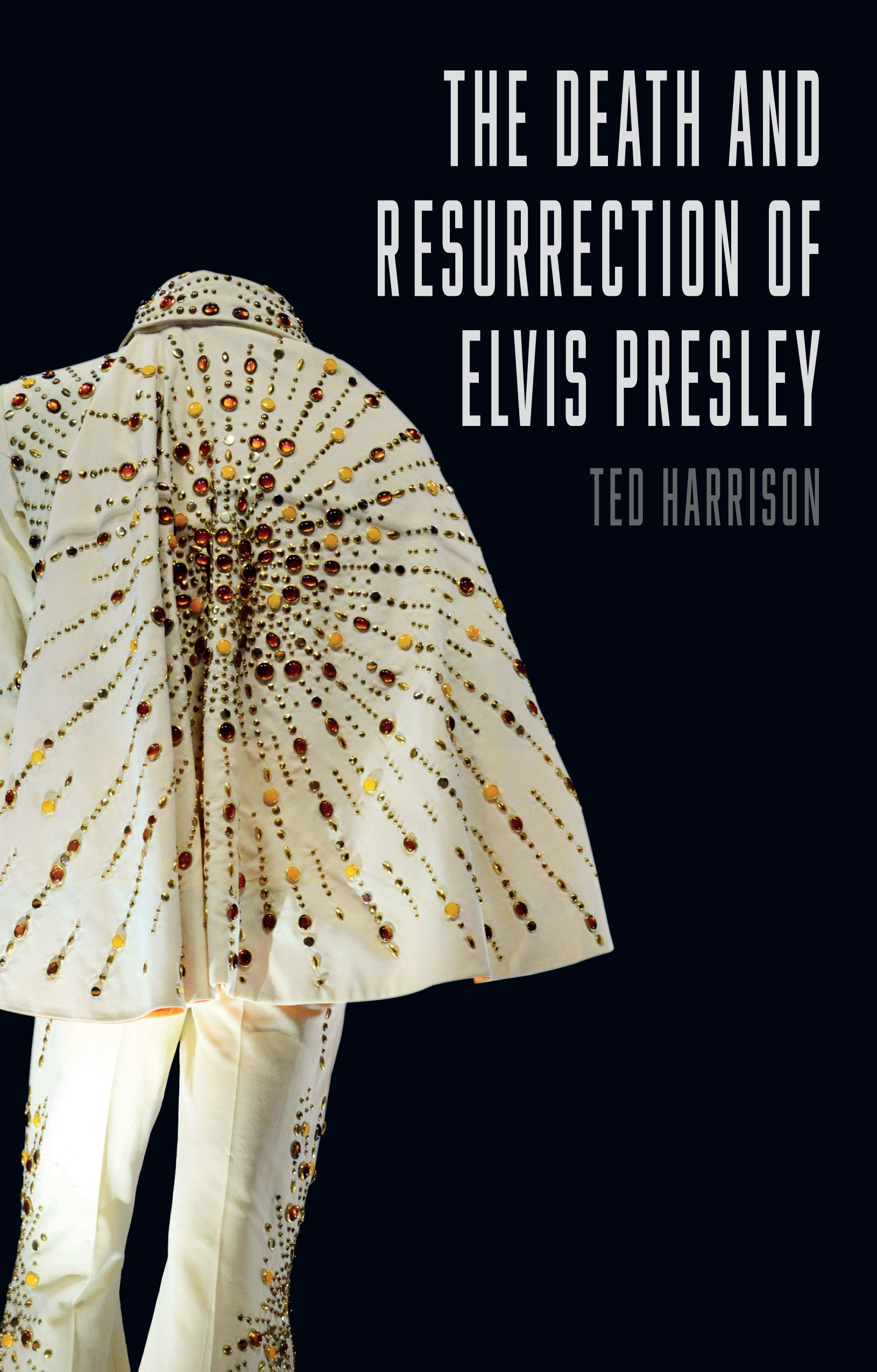 The Death and Resurrection of Elvis Presley - Hardcover