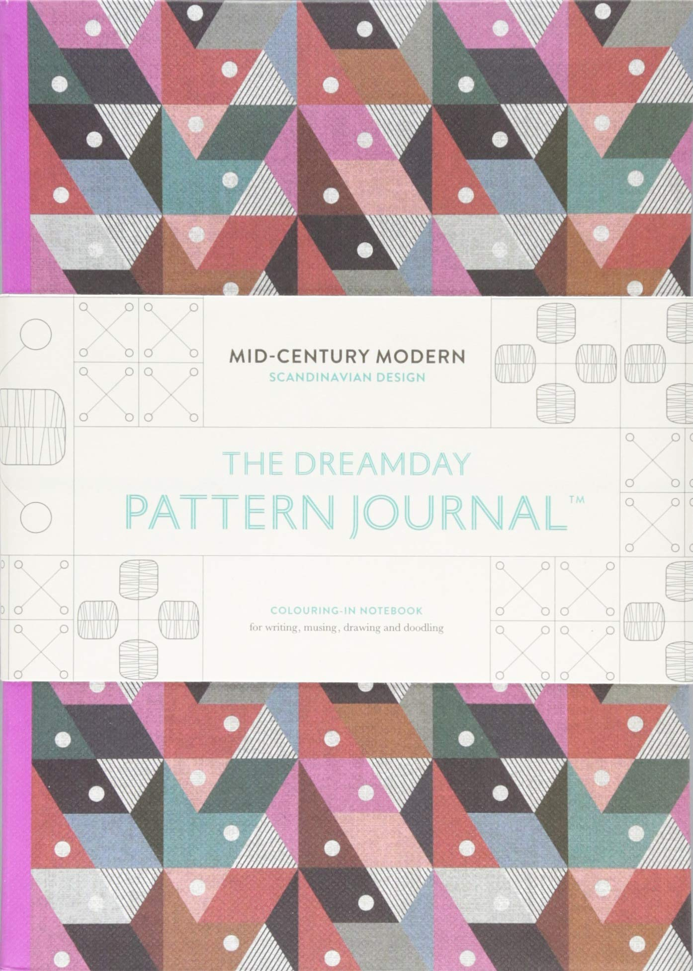 The Dreamday Pattern Journal: Mid-Century Modern - Scandinavian Design: Colouring-in notebook for writing, musing, drawing and doodling (The Original Pattern Journal)