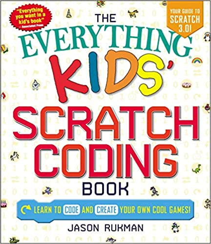 The Everything Kids Scratch Coding Book: Learn to Code and Create Your Own Cool Games! - (PB)