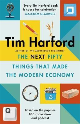 The Next Fifty Things that Made the Modern Economy - (TPB)