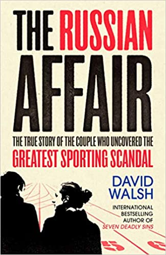 The Russian Affair: The True Story of the Couple who Uncovered the Greatest Sporting Scandal - (TPB)