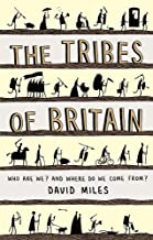 The Tribes of Britain: Who are we? and where do we come from?