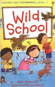 Usborne Very First Reading # 11: Wild School -