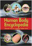 Human Body Encyclopedia Discover How Our Amazing Bodies Work