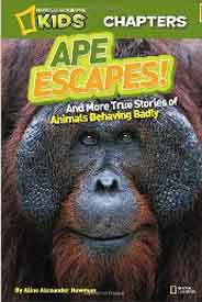 National Geographic Kids Chapters Ape Escapes and More Stories of Animals Behaving Badly
