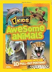 National Geographic Kids: Awesome Animals (With Games, Fas, And 10 Pull-Out Posters)