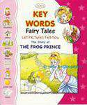 KEY WORDS FAIRY TALES THE FROG PRINCE -