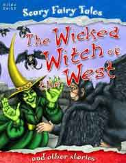The Wicked Witch of the West and Other Stories Scary Fairy Stories