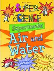 Super Science Experiments Air and Water -