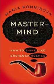 Mastermind How to Think Like Sherlock Holmes