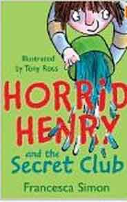 Horrid Henry And The Secret Club Dolphin Books