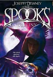 The Spooks Destiny: Book 8 The Wardstone Chronicles