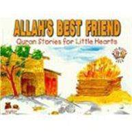 Allahs Be Friend Quran ories For Little Hearts