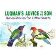 Luqmans Advice To His Son: Quran Stories For Little Hearts