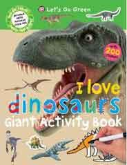 I Love DinosaursLets Go Green Giant Activity Books