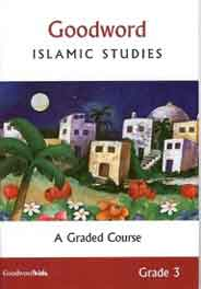 Goodword Islamic Studies A Graded Course -