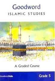 Goodword Islamic Studies A Graded Course Grade 5