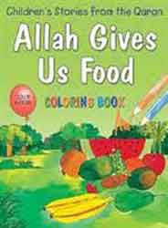 Allah Gives Us Food Quran Stories Coloring Book