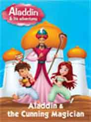 Aladdin and His Adventures Aladdin and the Cunning Magician -