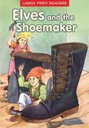 Elves and the Shoemaker Large Print Readers