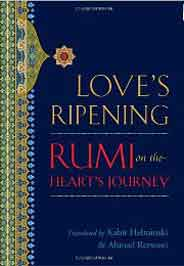 Loves Ripening Rumi On The Hearts Journey
