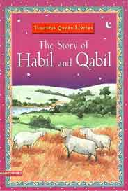 Timeless Quran Stories The Story Of Habil And Qabil