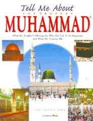 Tell Me About The Prophet Muhammad PBUH