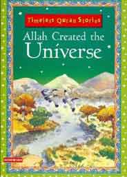 Timeless Quran Stories Allah Created The Universe