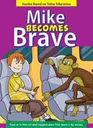 Mike Becomes Brave   Stories Based on Value Education -