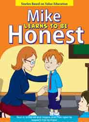 Mike Learns to be Honest   Stories Based on Value Education -