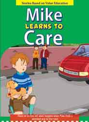 Mike Learns to Care   Stories Based on Value Education -