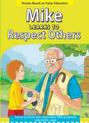 Mike Learns to Respect Others   Stories Based on Value Education -