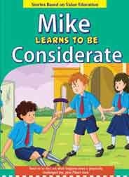 Mike Learns to be Considerate   Stories Based on Value Education -
