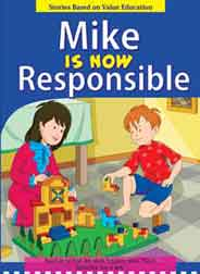 Mike Is Now Responsible Stories Based on Value Education -