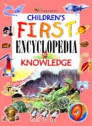 Childrens First Encyclopedia Of Knowledge