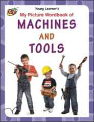 My Picture Workbook Of Machines And Tools