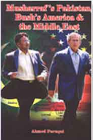 Musharrafs Pakistan Bushs America and the Middle East