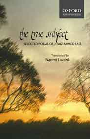 The True Subject Selected Poems of Faiz Ahmed Faiz