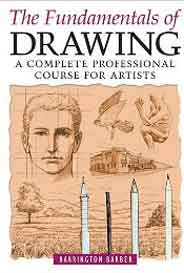 The Fundamentals Of Drawing: A Complete Professional Course For Artists Second Edition